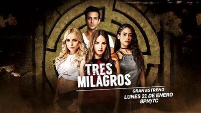 'Tres Milagros' te esperan en UniMás desde el 21 de enero