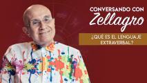 Conversando con Zellagro: ¿Qué es el lenguaje extraverbal?