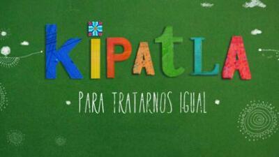 'Kipatla: para tratarnos igual', gran estreno 16 de julio por Galavisión