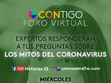Univision 23 DFW realiza este miércoles un foro virtual denominado Los Mitos del Coronavirus