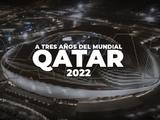 Hoy, a tres años del inicio del Mundial Qatar 2022