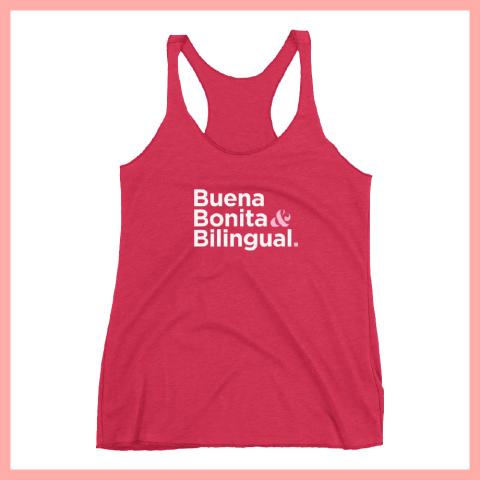 Buena, Bonita & Bilingual Tank $35.00