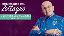 Conversando con Zellagro: ¿Qué son las afirmaciones positivas?