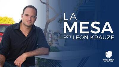 La mesa, con León Krauze