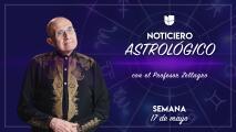 Noticiero astrológico: semana del 17 al 23 de mayo