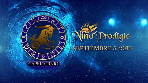 Niño Prodigio – Capricornio 05 de Septiembre, 2016