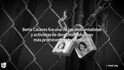 Berta Cáceres: Morir por la Tierra