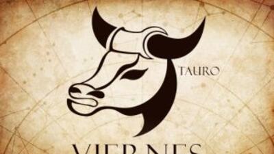 Tauro - Viernes 1 de mayo: