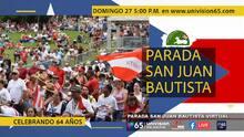 Celebra con Univision 65 y UniMás la Parada San Juan Bautista