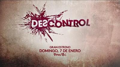 La serie 'Descontrol' llega a Univision el domingo 7 de enero