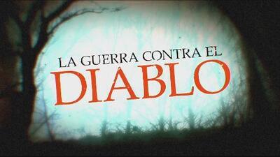 Serie Especial 'La Guerra contra el diablo'